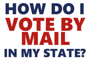 How Do I Vote By Mail?